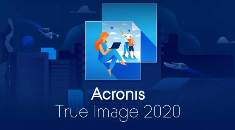 Acronis True Image 2020 – Phần mềm Bung File Ghost Win 10